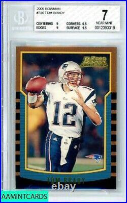 2000 BOWMAN Tom Brady #236 NEW ENGLAND PATRIOTS ROOKIE RC BGS 7 NEAR MINT